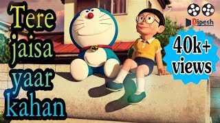 Gambar cover Tere jaisa yaar Kahan Nobita & Doraemon version  new animated song 2017 