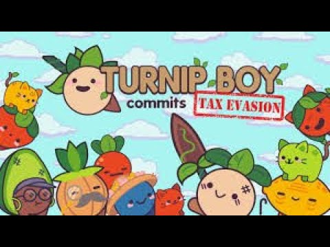Turnip boy commits tax evasion |