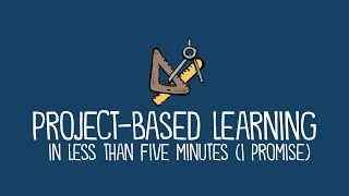 Project-Based Learning in Less Than Five Minutes