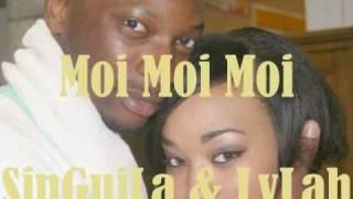 Moi Moi Moi  -  SINGUILA & LYLAH
