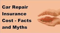 Car Repair Insurance Cost   Facts and Myths Unrevealed -  2017 Vehicle Insurance Policy