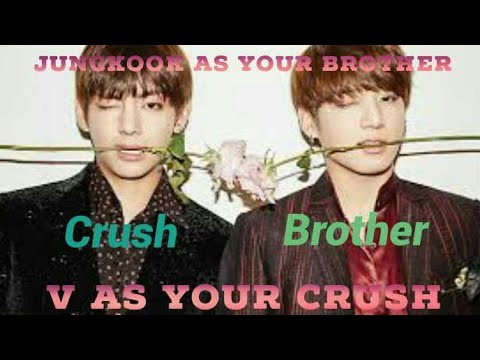BTS IMAGINES | V HAS A CRUSH ON YOU AND JUNGKOOK AS YOUR BROTHER