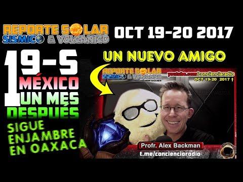 19-S MEXICO UN MES DESPUES, CONTINUA ENJAMBRE EN OAXACA , REPSOL 19-20 OCT 2017