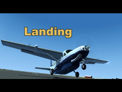 FSX Cessna 208 Caravan Tutorial. P7 Landing