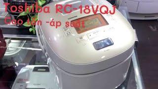 Nồi cơm điện cao tần áp suất Toshiba RC-18VQJ 1.8 lít màu trắng sản xuất 2016- bảo hành 12 tháng