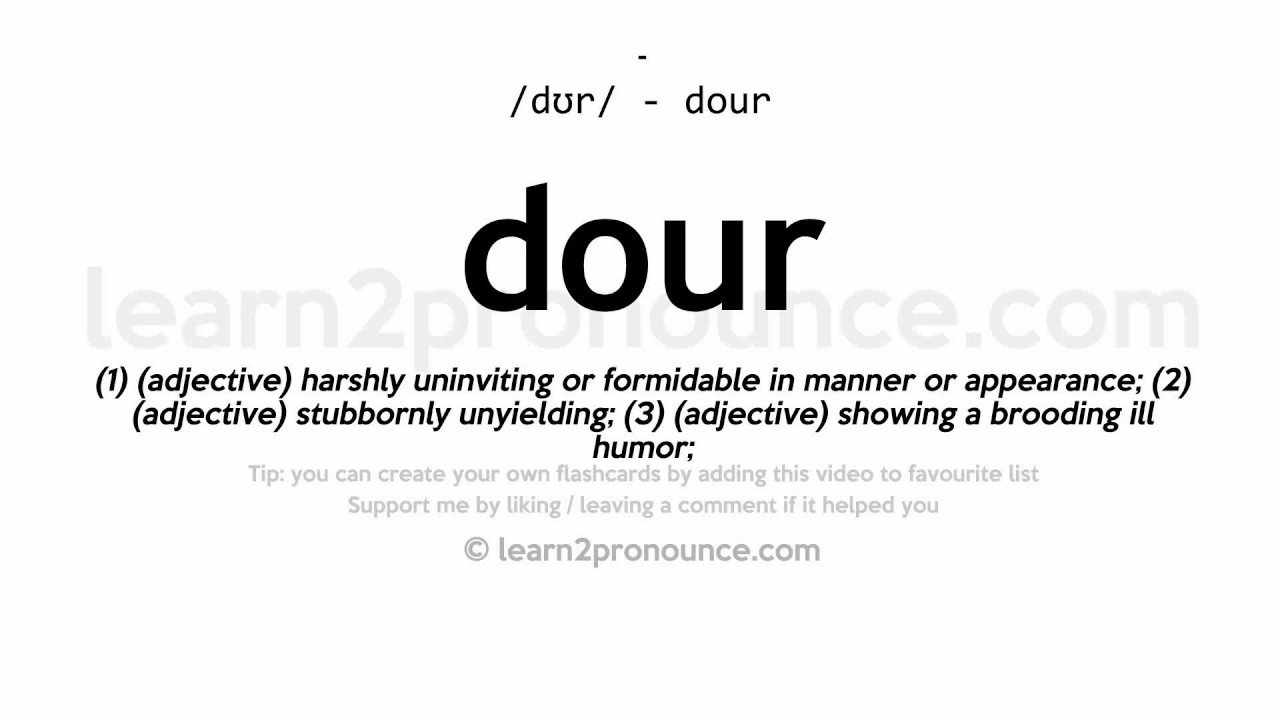 Great Dour Pronunciation And Definition