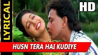 Husn Tera Hai Kudiye With Lyrics | Sonu Nigam, Jasbinder Kaur | Chandaal 1998 HD Songs | Mithun