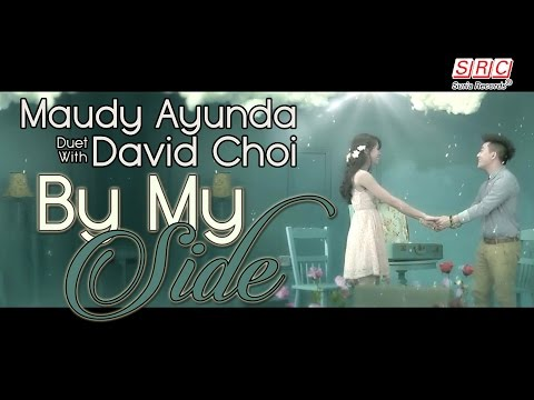 Maudy Ayunda duet with David Choi - By My Side ( Official Music Video - HD)