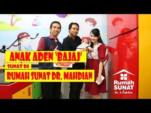 Karena Fimosis, Anak Aden Bajaj Sunat di Rumah Sunat dr. Mahdian