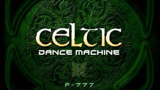 F-777 - Celtic Dance Machine (ALBUM MEGAMIX)