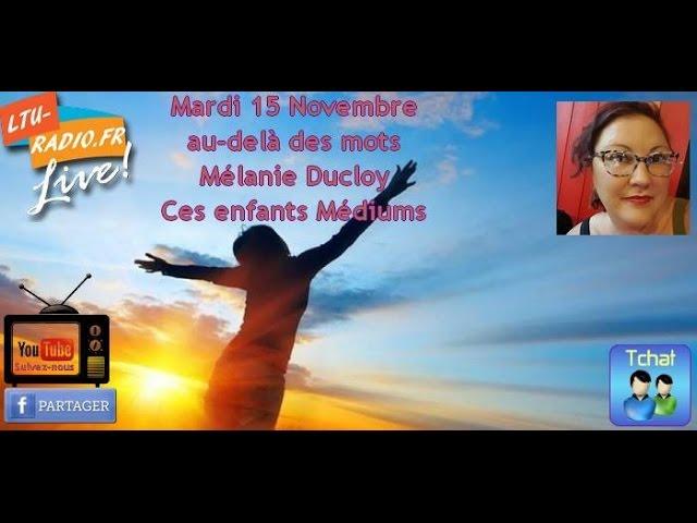 Au-delà des mots - Mélanie Ducloy -  Les enfants médium  - 15 11 2016