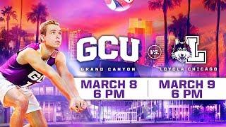 GCU Men's Volleyball vs. Loyola Chicago March 8, 2019