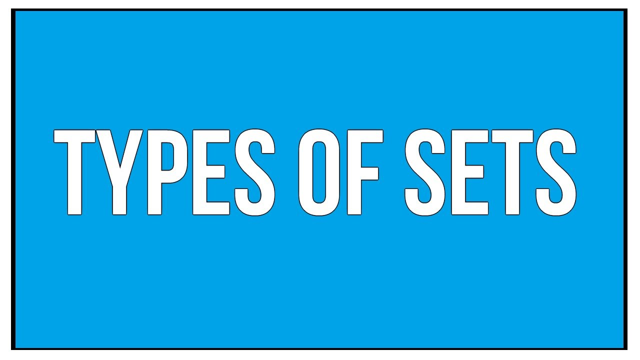 Types Of Sets - Sets And Relations / Maths Algebra - YouTube