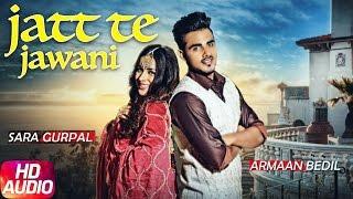 Jatt Te Jawani Full Audio Song Armaan Bedil Sara Gurpal Jashan Nanarh Speed Records