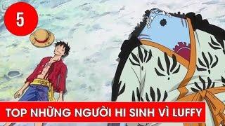 Top 5 người đã chấp nhận cứu mạng Luffy