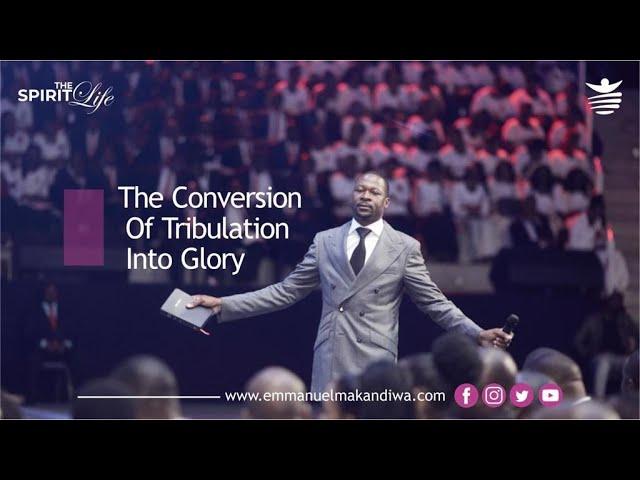 Emmanuel Makandiwa || The Conversion Of tribulations Into Your Glory