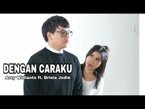 DENGAN CARAKU - Arsy Widianto Ft. Brisia Jodie (showcase)