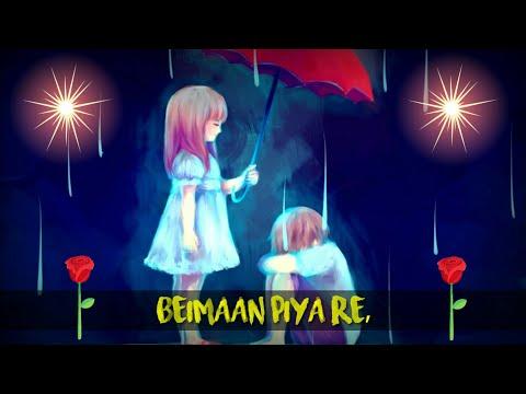New Whatsapp Status Song #Beimaan piya re, bada julm kiya re