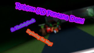 ROBLOX UD FONTANA DAM!! DRIVING MY CARS DOWN THE CURVIEST ROADS!! ft. TheOnlyEwok