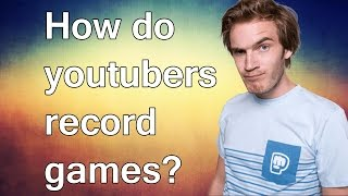 How Do Youtubers Record Games - How To Record Games On Your Computer