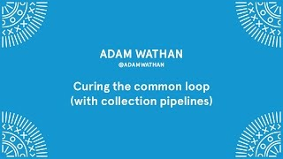 Adam Wathan - Curing the common loop - Laracon EU 2016