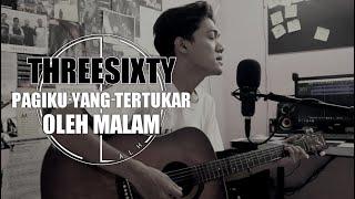 Download Threesixty - Pagiku Yang Tertukar Oleh Malam ( COVER ZULIAN RAMADHAN )