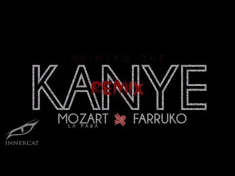 Mozart La Para Ft. Farruko - Primero Que Kanye [Remix]