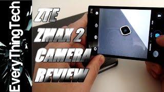 ZTE ZMAX 2 Camera Review!