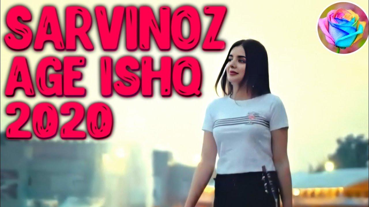 Download SARVINOZ - AGE ISHQ   САРВИНОЗ - АГЕ ИШК 2020