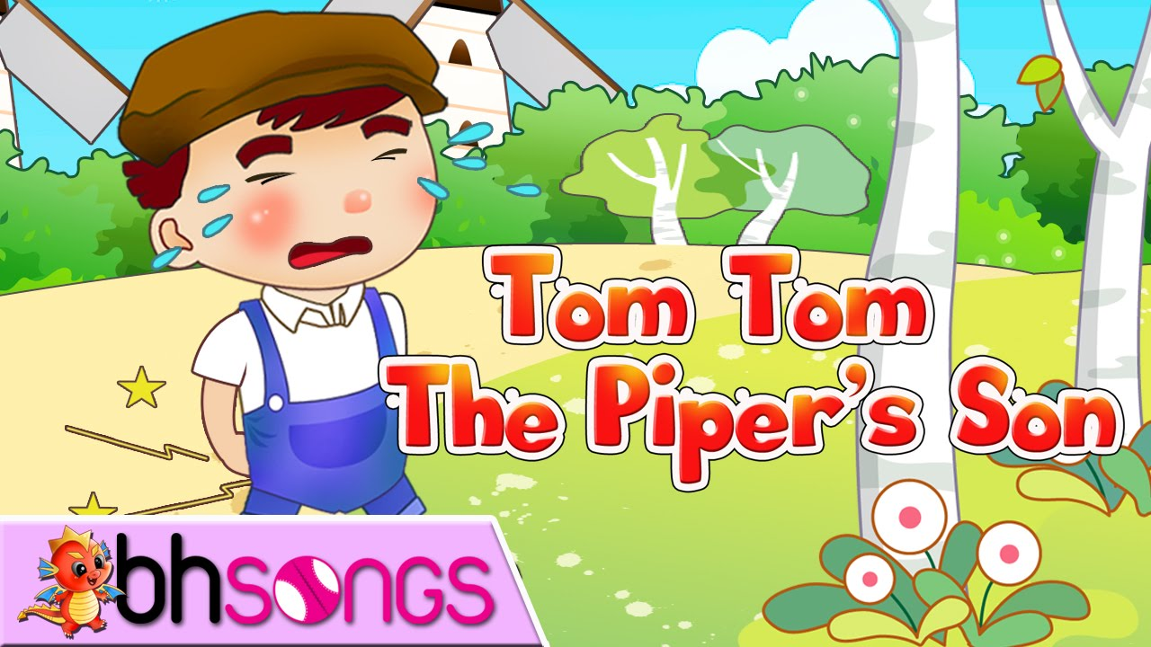Tom, Tom the Pipers Son