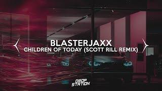 Download lagu Blasterjaxx - Children Of Today (Scott Rill Remix)