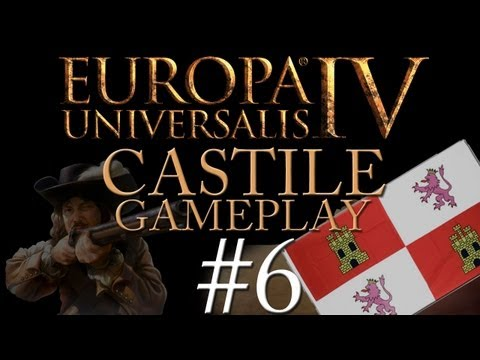 Europa Universalis IV - Castile - Part 6 - Not all war is about territory.