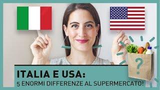 ITALIA E USA: 5 ENORMI DIFFERENZE AL SUPERMERCATO!