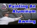 How to paint an aluminum awning.  Painting an awing with a paint sprayer.  Home improvement hacks.