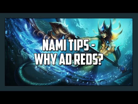 Nami Tips 2 - Why AD reds?