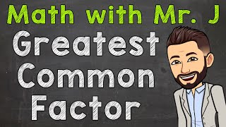 Greatest Common Factor | H๐w to Find the Greatest Common Factor (GCF)