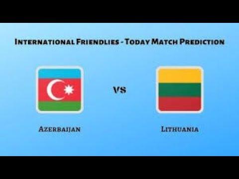 Prediksi Skor Azerbaijan Vs Lithuania 25 Maret 2019