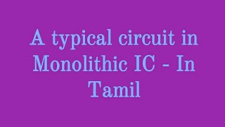 A typical circuit in Monolithic IC - In Tamil