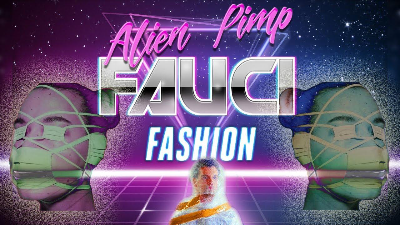 Alien Pimp - Fauci Fashion (vertical video)