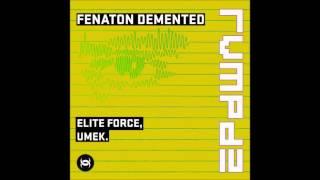 Umek, Elite Force - Fenaton Demented (Elite Force RVMPD)