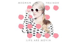 Meghan Trainor Lips Are Movin Download Free mp3