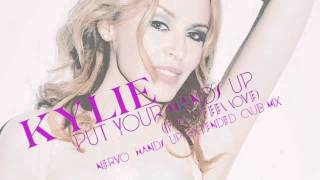 Kylie Minogue - Put Your Hands Up (If You Feel Love) (NERVO Hands Up Extended Club Mix) - HQ