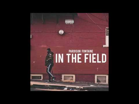 """Pardison Fontaine - """"In The Field"""" OFFICIAL VERSION"""