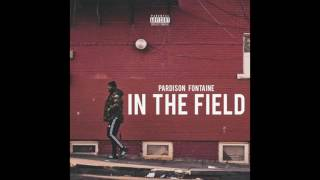 """Pardison Fontaine - """"In The Field""""  VERSION"""