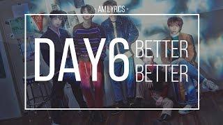 [AM Lyrics] Day6 - Better Better Han | Rom | Eng