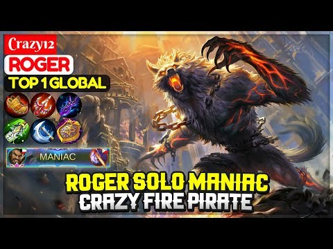 ROGER SOLO MANIAC, Crazy Fire Pirate [ Top 1 Global Roger ] Crazy12 - Mobile Legends