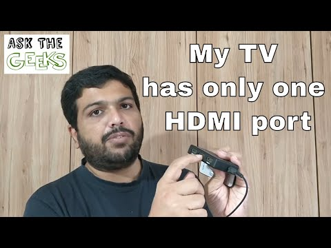 Ask the Geeks - My TV has only 1 HDMI Port