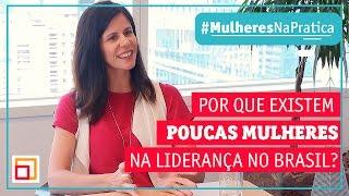 Por que Existem Poucas Mulheres em Cargos de Liderança no Brasil?