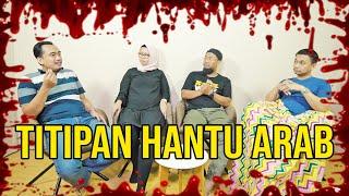 PARANORMAL EXPERIENCE: TITIPAN HANTU ARAB