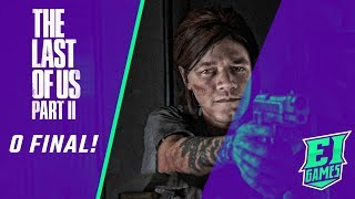 THE LAST OF US 2 - O FINAL!!!